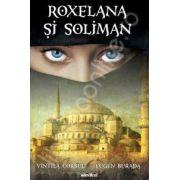 Roxelana si Soliman. Editie 2013, necartonata
