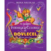 Sa invatam formele si culorile cu Dovlecel (Irina Nicolae)