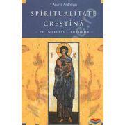 Spiritualitate crestina pe intelesul tuturor