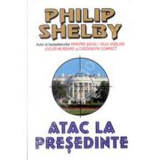Atac la presedinte (Phillip Shelby)