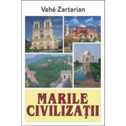 Marile civilizatii. China, India, Islam, Occident: o paralela