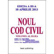 Noul cod civil volumul 2 ( editia a III-a ) 10 aprilie 2013
