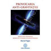 Provocarea anti-gravitatiei. Tehnici anti-ponderale - metode de utilizare a energiei spatiului