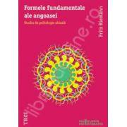 Formele fundamentale ale angoasei. Studiu de psihologie abisala