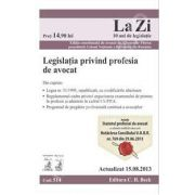 Legislatia privind profesia de avocat.( Actualizat la 15.08.2013)