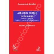 Achizitiile publice in Romania. Aspecte concrete. Probleme uzuale. Solutii practice