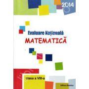 Evaluare Nationala 2014. Matematica, pentru clasa a VIII-a
