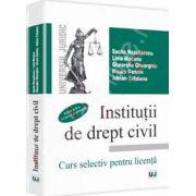 Institutii de drept civil. Curs selectiv pentru licenta - Editia a II-a