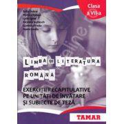 Limba si literatura romana. Exercitii recapitulative pe unitati de invatare si subiecte de teza. Clasa a VII-a