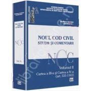 Noul Cod civil. Studii si comentarii. Volumul II - Cartea a III-a si Cartea a IV-a (art. 535-952)