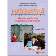 Matematica. Metoda grafica in rezolvarea problemelor clasele III-IV