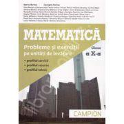 Matematica, M2. Probleme si exercitii pe unitati de invatare, pentru clasa a X-a (Profilul, servicii, resurse, tehnic) - Editie - 2013