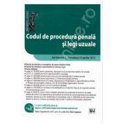 Codul de procedura penala si legi uzuale. Ad litteram. Actualizat 22 aprilie 2013