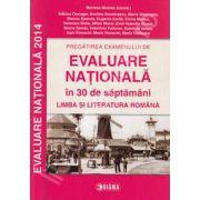 Pregatirea examenului de EVALUARE NATIONALA 2014 in 30 de saptamani. Limba si literatura romana