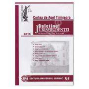 Curtea de Apel Timisoara. Buletinul jurisprudentei 2010