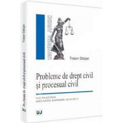 Probleme de drept civil si procesual civil. Din practica instantei supreme 2010-2011