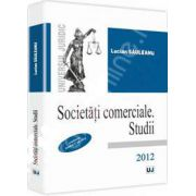 Societati comerciale. Studii Conform noului Cod Civil