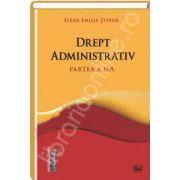 Drept administrativ - Partea a II-a (Stefan Elena Emilia)
