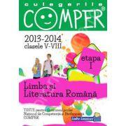 Limba si literatura romana, pentru clasele V-VIII, anii 2013-2014. Culegeri comper - Etapa I