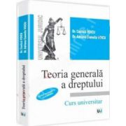 Teoria generala a dreptului. Curs universitar (Editie revazuta si actualizata - 2013)