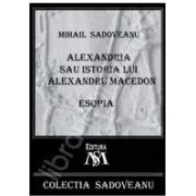 Mihail Sadoveanu, Alexandria sau istoria lui Alexandru Macedon - Esopia