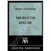 Mihail Sadoveanu, Imparatia apelor