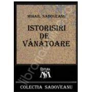 Mihail Sadoveanu, Istorisiri de vanatoare