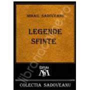 Mihail Sadoveanu, Legende Sfinte