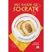 Mic dejun cu Socrate. Filosofia vietii de zi cu zi