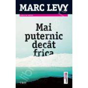 Marc Levy, Mai puternic decat frica
