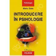 Mielu Zlate, Introducere in psihologie (Editie Cartonata)