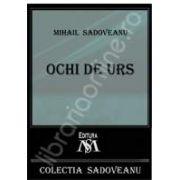 Mihail Sadoveanu, Ochi de urs