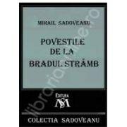 Mihail Sadoveanu, Povestile de la Bradul Stramb