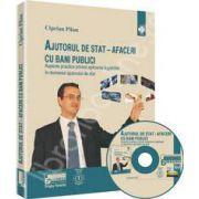 Ajutorul de stat. Afaceri cu bani publici. Aspecte practice privind aplicarea legislatiei in domeniul ajutorului de stat