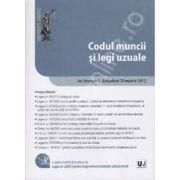 Codul Muncii si Legi uzuale - ad litteram. Actualizat 20 martie 2013