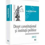 Drept constitutional si institutii politice 2012 - Girlesteanu