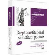 Drept constitutional si institutii politice Volumul II - Dragne