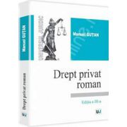Drept privat roman. Editia a III-a