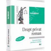 Drept privat roman - Editie revazuta si adaugita (Emil Molcut)