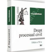 Drept procesual civil. Editia a XI-a (Florea Magureanu)