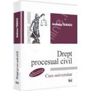 Drept procesual civil. Conform noului Cod de procedura civila (Andreea Tabacu)