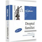 Dreptul familiei - Editia a IV-a, amendata si actualizata