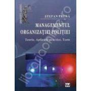 Managementul organizatiei politiei Teorie. Aplicatii practice. Teste