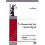 Pluralitatea de infractiuni in noul Cod penal. Concursul de infractiuni, recidiva, pluralitatea intermediara