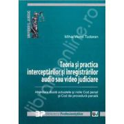 Teoria si practica interceptarilor si inregistrarilor audio si video judiciare