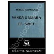 Mihail Sadoveanu, Venea o moara pe Siret