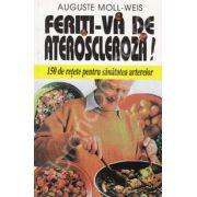 Feriti-va de ateroscleroza! 150 de retete pentru sanatatea arterelor