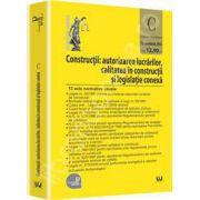Constructii: autorizarea lucrarilor, calitatea in constructii si legislatie conexa