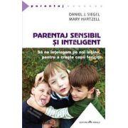 Parentaj sensibil si inteligent (Daniel J. Siegel)