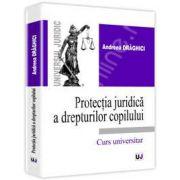 Protectia juridica a drepturilor copilului. Curs universitar